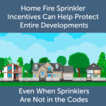 home fire sprinkler incentives protect developments