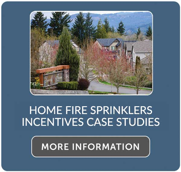 Home Fire Sprinklers Incentives Case Studies